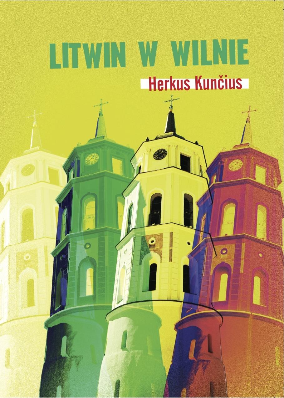 """""""Litwin w Wilnie"""", Herkus Kunčius"""